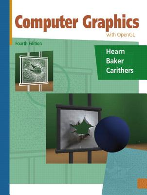Computer Graphics with OpenGL By Hearn, Donald/ Baker, M. Pauline/ Carithers, Warren R.